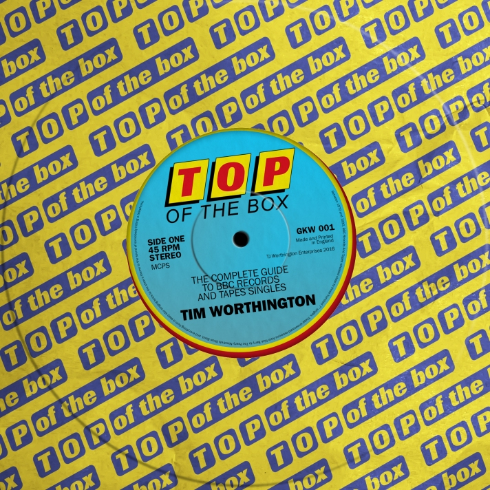 Top Of The Box - The Complete Guide To BBC Records And Tapes Singles by Tim Worthington.