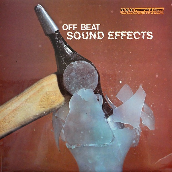 BBC Records And Tapes Off Beat Sound Effects, as discussed by Tim Worthington and writer Mark Griffiths in Looks Unfamiliar.