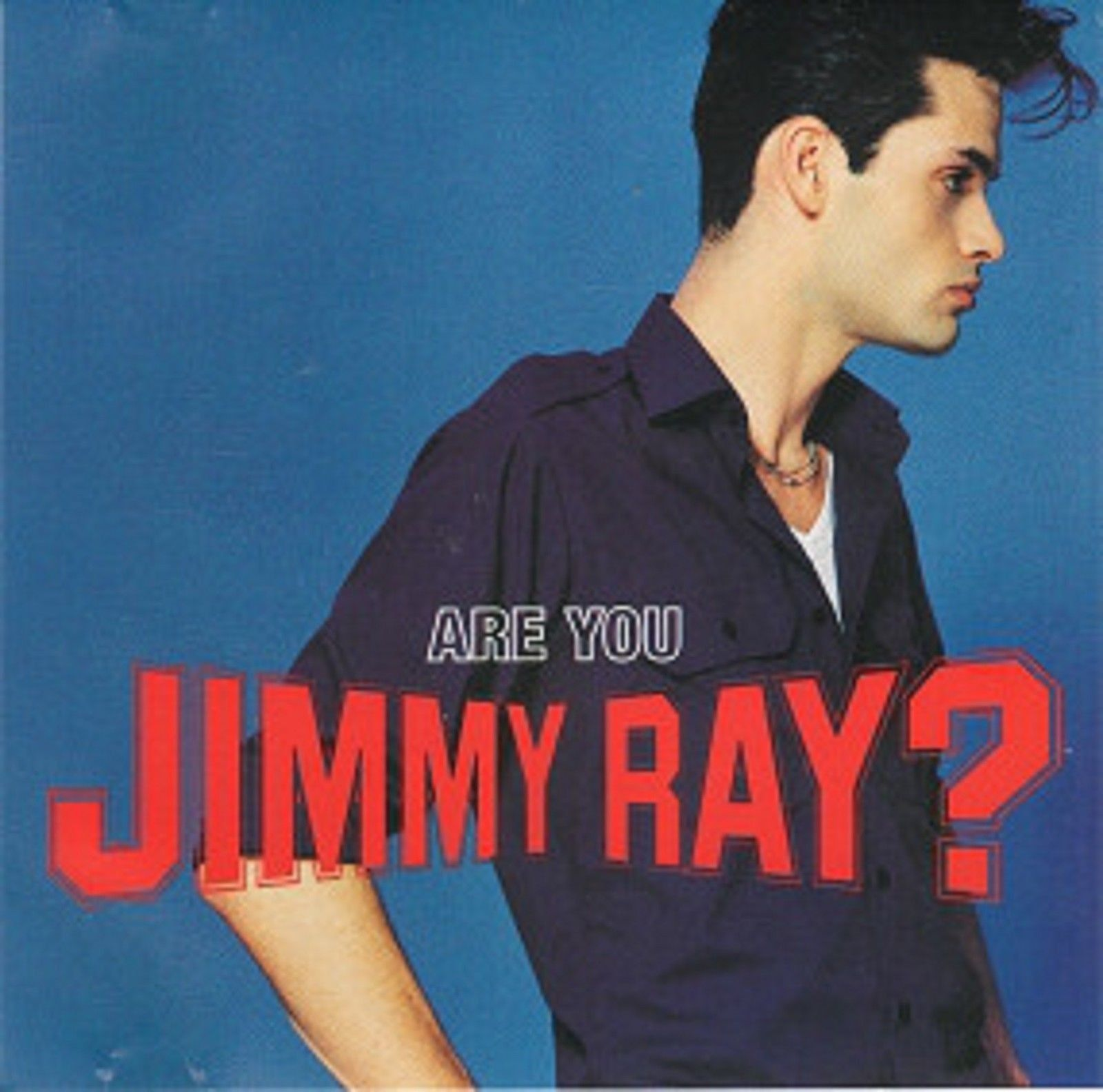 Are You Jimmy Ray? by Jimmy Ray (Epic, 1998).