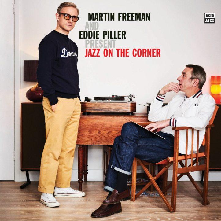 Martin Freeman And Eddie Piller Present Jazz On The Corner.