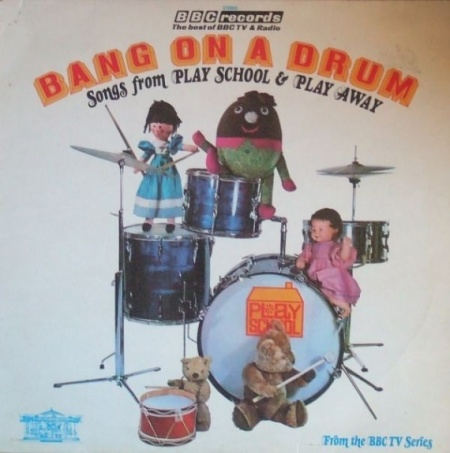 Bang On A Drum - Songs From Play School And Play Away, BBC Records And Tapes RBT17.