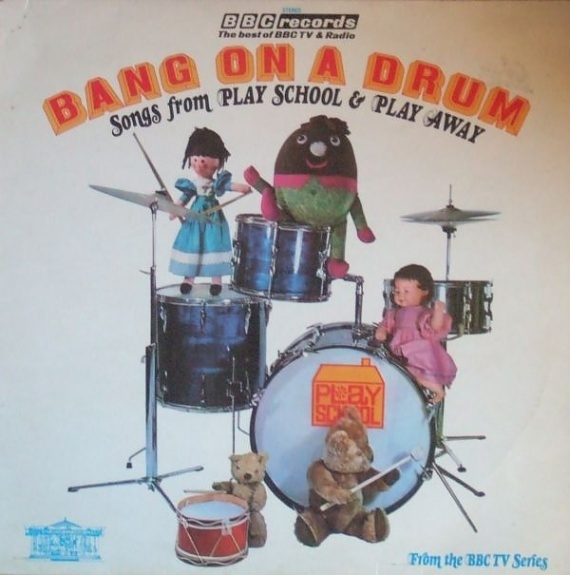 Bang On A Drum - Songs From Play School And Play Away (BBC Records And Tapes, RBT17, 1972).