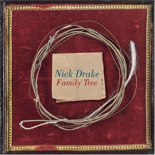 Family Tree by Nick Drake (Island, 2007).