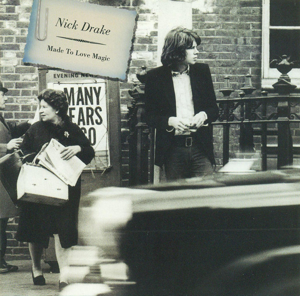 Made To Love Magic by Nick Drake (Island, 2004).