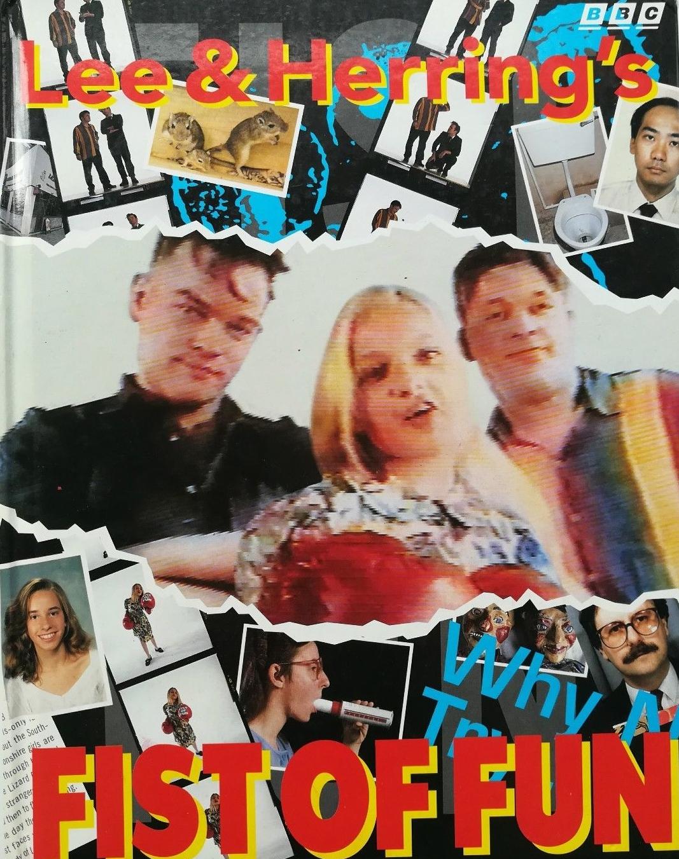 Fist Of Fun by Stewart Lee and Richard Herring (BBC Books, 1995).