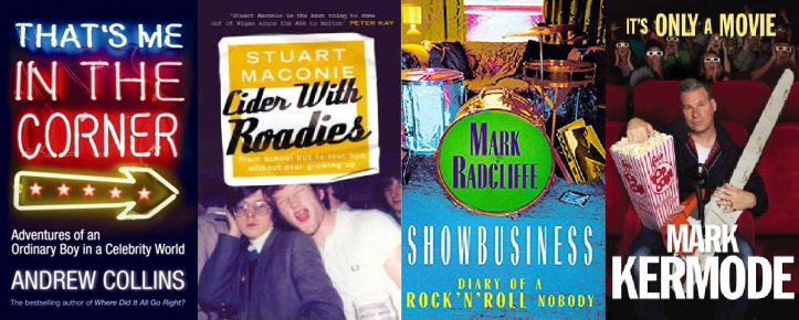 That's Me In The Corner by Andrew Collins, Cider With Roadies by Stuart Maconie, Showbusiness - Diary Of A Rock'n'Roll Nobody by Mark Radcliffe, It's Only A Movie by Mark Kermode.