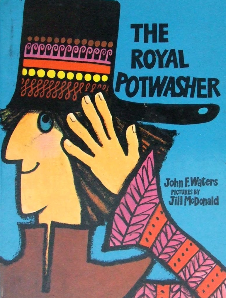 The Royal Potwasher by John F. Waters and Jill McDonald (Methuen, 1972) - listen to Emma Burnell and Tim Worthington talking about it in Looks Unfamiliar.