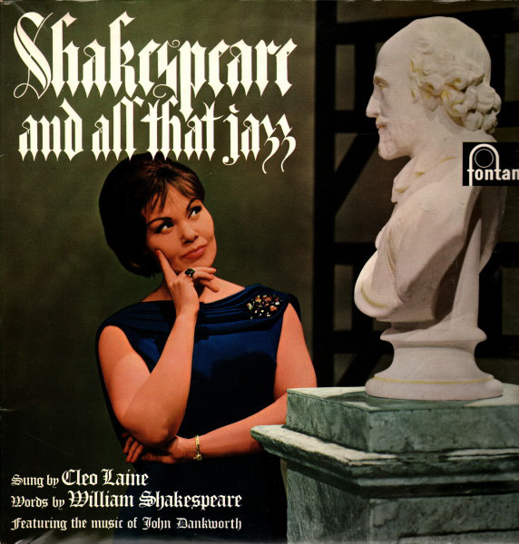 Shakespeare And All That Jazz by Cleo Laine and John Dankworth.