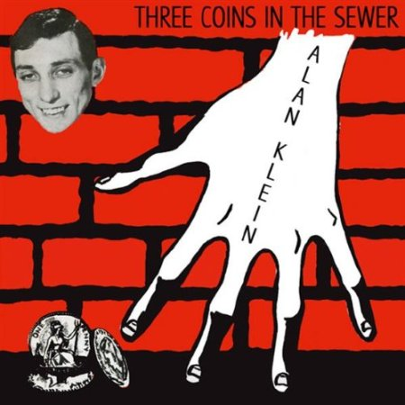 Three Coins In The Sewer by Alan Klein.