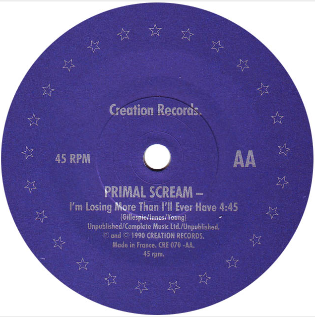 I'm Losing More Than I'll Ever Have by Primal Scream - single label.