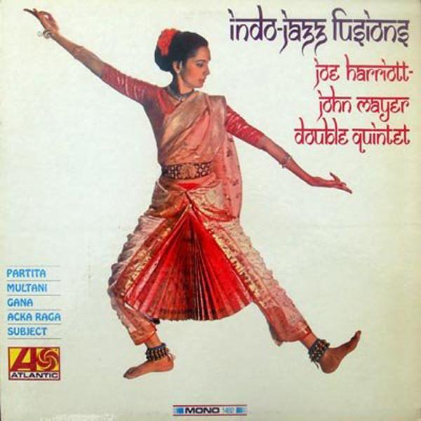 Indo-Jazz Fusions by The Joe Harriott And John Mayer Double Quintet (Columbia, 1967).