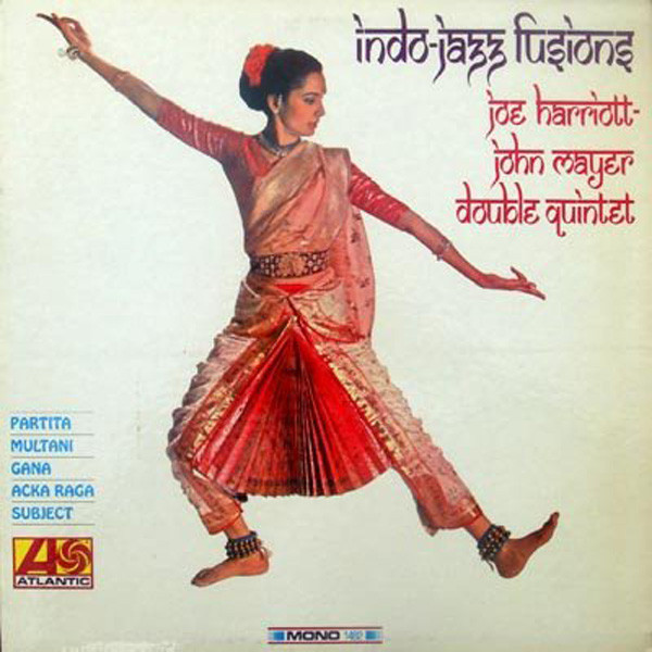 Indo-Jazz Fusions by The Joe Harriott And John Mayer Double Quintet (Columbia, 1967).