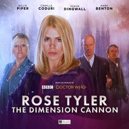 Rose Tyler: The Dimension Cannon (Big Finish, 2019).