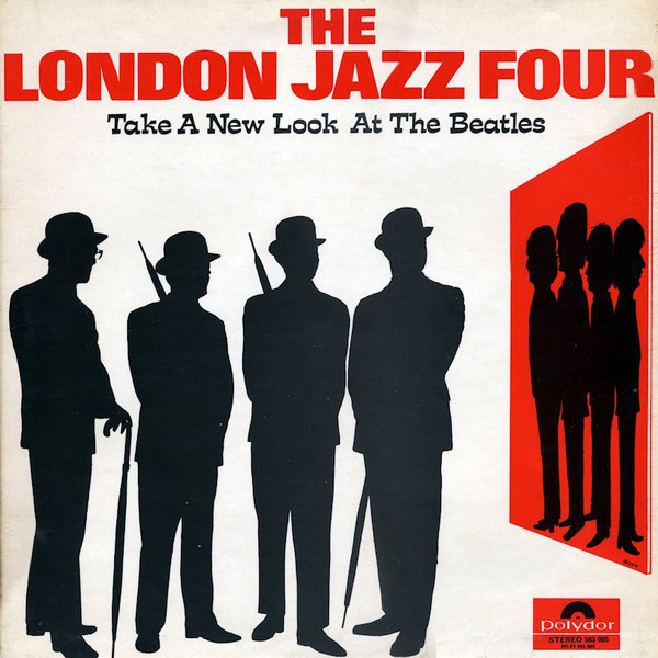 The London Jazz Four - Take A New Look At The Beatles (Polydor, 1967).