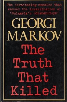 The Truth That Killed by Georgi Markov (Ticknor & Fields, 1984).