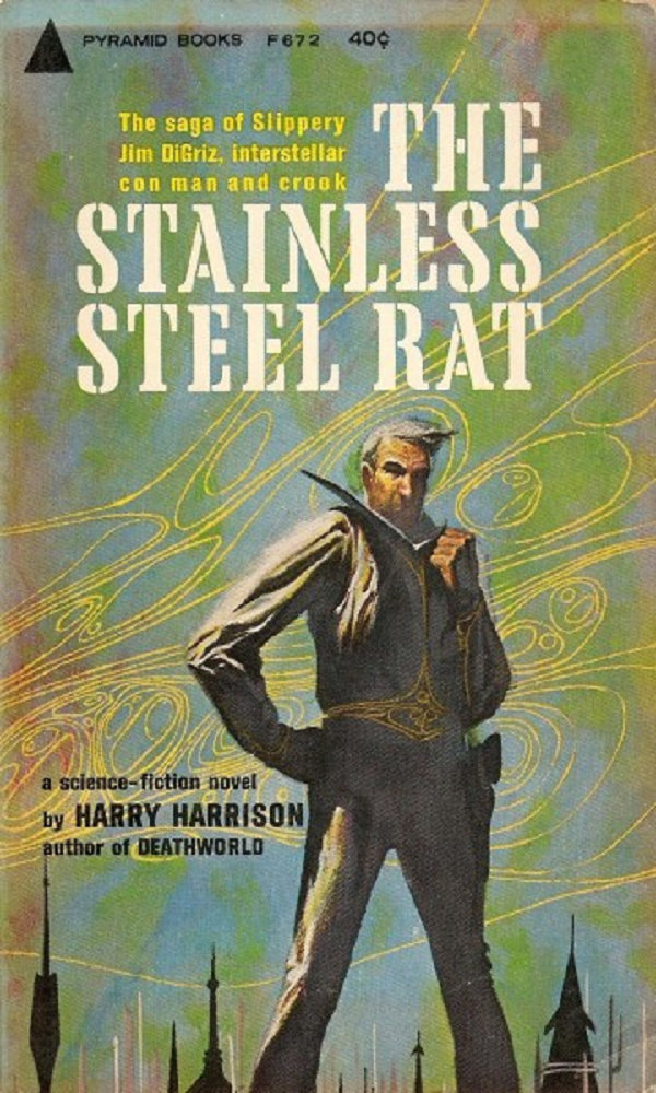 The Stainless Steel Rat by Harrison (Pyramid Books, 1961).