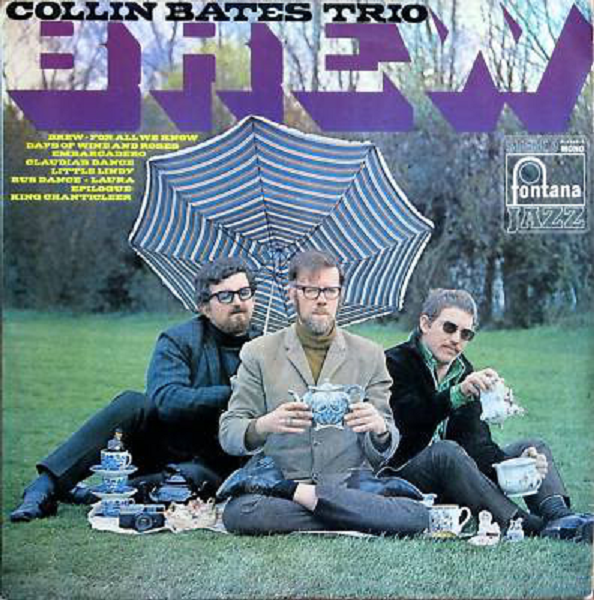 The Collin Bates Trio - Brew (Fontana, 1968).