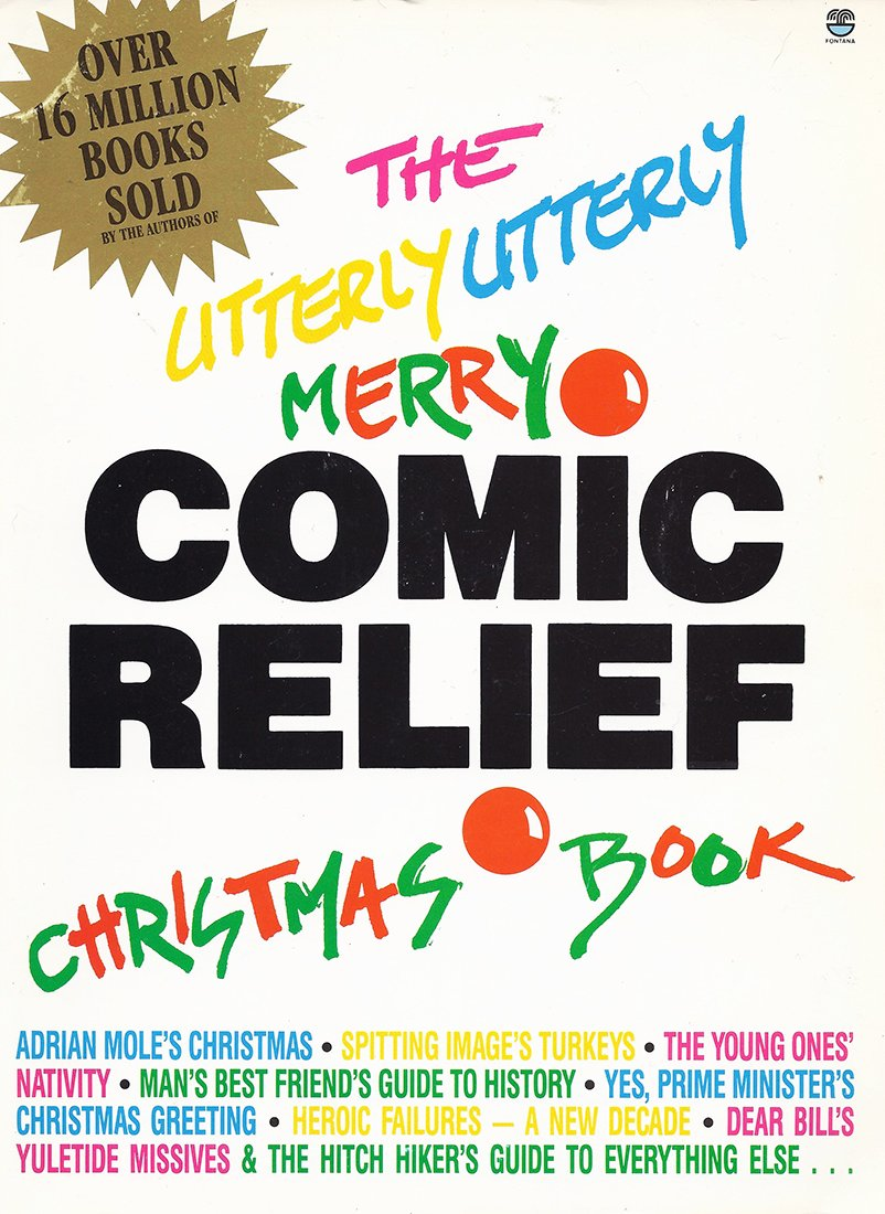 The Utterly Utterly Merry Comic Relief Christmas Book (Fontana, 1986).