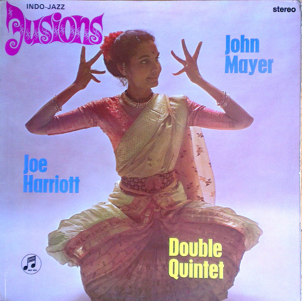 The Joe Harriott - John Meyer Double Quintet - Indo-Jazz Fusions (Columbia, 1967).