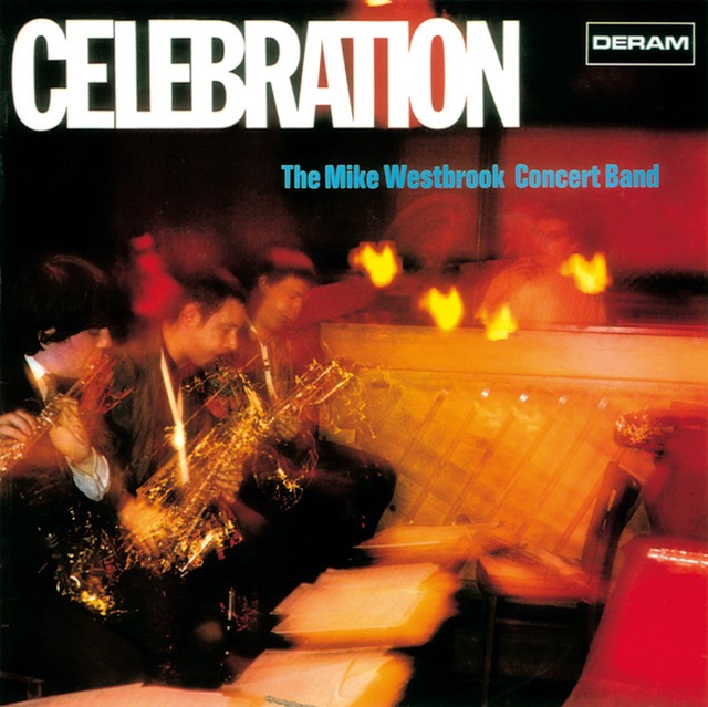 The Mike Westbrook Concert Band - Celebration (Deram, 1967).