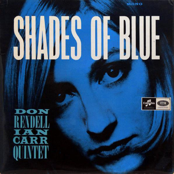 Shades Of Blue by The Don Rendell Ian Carr Quintet (Columbia, 1965).