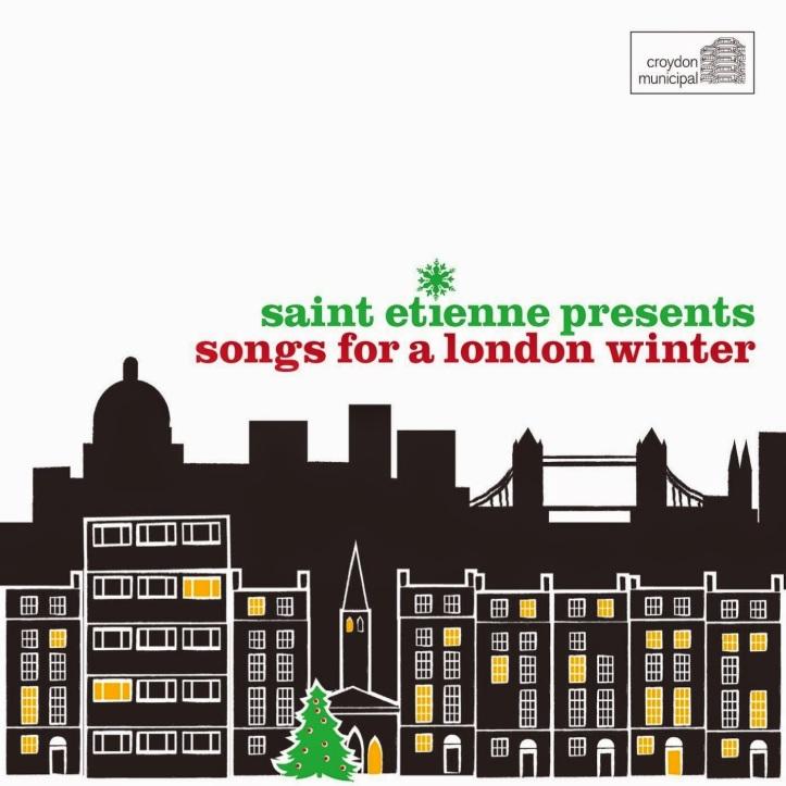 Saint Etienne Presents Songs For A London Winter (Croydon Municipal, 2014).