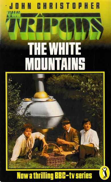 The Tripods: The White Mountains by John Christopher (Puffin, 1984).