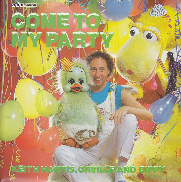 Come To My Party by Keith Harris, Orville And Dippy (BBC Records And Tapes RESL138, 1983).