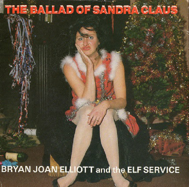 The Ballad Of Sandra Claus by Bryan Joan Elliott And The Elf Service (BBC Records And Tapes RESL179, 1985).