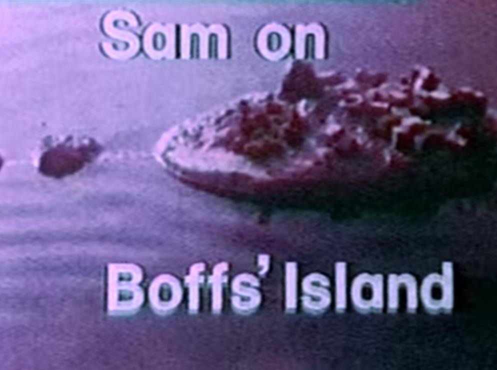 Sam On Boff's Island (BBC1, 1972) - listen to Meryl O'Rourke and Tim Worthington talking about it in Looks Unfamiliar.