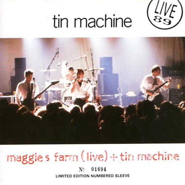 Maggie's Farm/Tin Machine by Tin Machine (EMI, 1989).