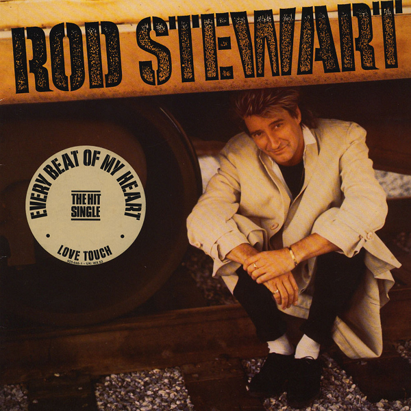 Rod Stewart - Every Beat Of My Heart (Warner Bros, 1986).