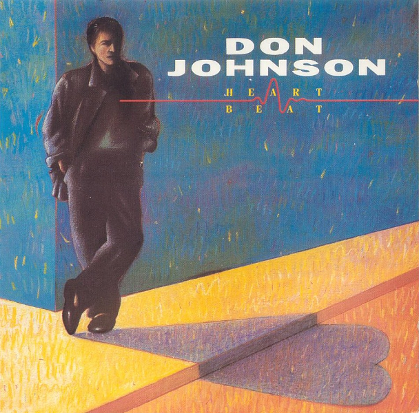 Don Johnson - Heart Beat (Epic, 1986).