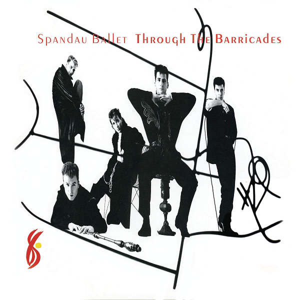 Spandau Ballet - Through The Barricades (Epic, 1986).