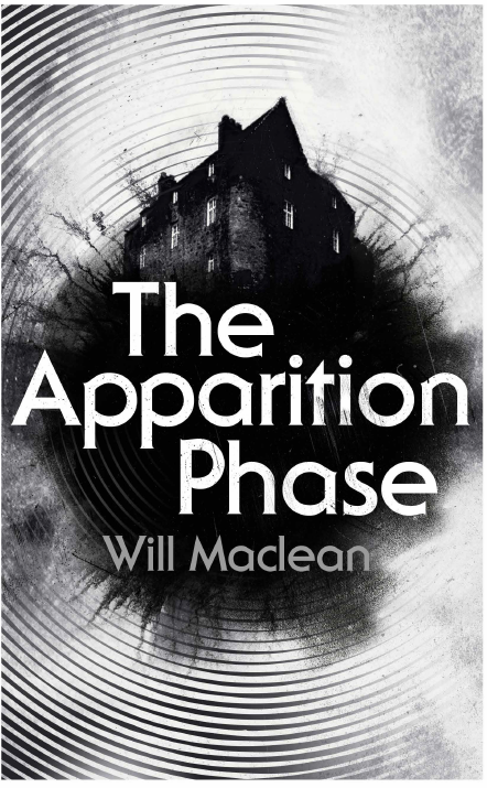 The Apparition Phase by Will Maclean (William Heinemann, 2020).